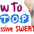How-to-Get-Rid-of-Excessive-Sweating-Once-and-for-All-with-a-Simple-Home-Remedy